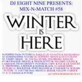 DJ 8-9 MIX & MATCH #58 : WINTER IS HERE!