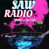 The Saw Radio Show, Jan 14th New Year!!!!