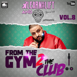 @LearnAsYouLift & @Apparel_89 - From The Gym 2 The Club (Volume.8)