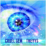 THEYYS - Cruel Gem