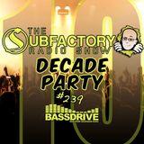 The Subfactory Radio Show #239 Decade Party