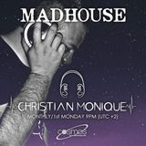Christian Monique - Madhouse Cosmos Radio October 02 10 2017