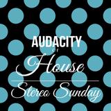 Audacity of House - Stereo Sunday - 25.01.2015