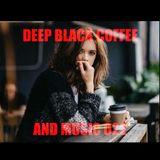 DEEP BLACK COFFEE AND MUSIC 022 - Dj Pita B