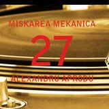 Alexandru Aprodu - Miskarea Mekanica 27 [ Creation Promo Mix Toamna ]