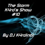 The Storm K4rd's Show #10
