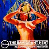 Sadisco #62 - vs Distant Starr, Immigrant Heat