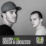 Guest mix #104 - Dossa & Locuzzed