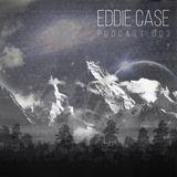 Eddie Case - Podcast 003 [420 special]