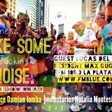 #MAKE SOME NOISE  FM BLUE 105.3 La Plata ARG  13/9/2013