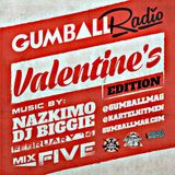 GUMBALL Radio Mix 5: Valentine's Edition- February 2014 by Nazkimo & DJ Biggie