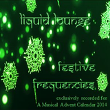 Liquid Lounge - Festive Frequencies (Exclusively recorded for A Musical Advent Calendar)