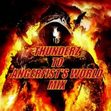 Thunderz to Angerfist's World Mix