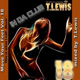 "Move Your Feet Vol. 18 - ""in da club""  - by T. Lewis"