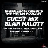 George Loukas Presents The METUM Podcast - Blair Malott Guest Mix - Episode 5