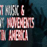 Protest Music & Student Movements in Latin America (Sendung vom 1.Februar 2019)