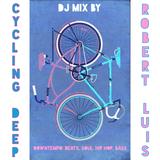 Cycling Deep DJ Mix by Robert Luis