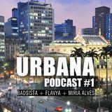 Podcast Urbana #1 por Bad$ista, Flavya, Miria Alves