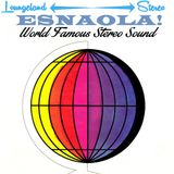 ESNAOLA! World Famous Stereo Sounds selected & mixed by ESNAOLA!