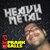 Heavy Metal - E FM Prank Call