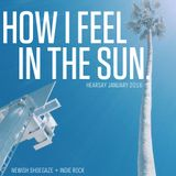 HEARSAY JANUARY 2016 MIX: HOW I FEEL IN THE SUN.