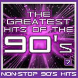 GREATEST HITS OF THE 90'S: 7