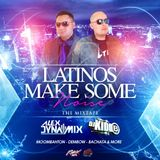 Alex Dynamix & Kidd B Present: Latinos Make Some Noise (The Mixtape)