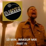 The 10 Minute Wakeup Mix - PART IV
