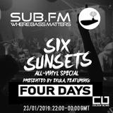Six Sunsets Sub FM Show [Ekula & Four Days 23.01.2019]