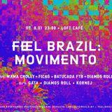Brazil (specially for Feel Brazil: Movimento party)