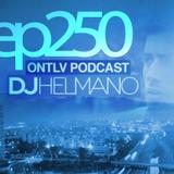 ONTLV PODCAST - Trance From Tel-Aviv - Episode 250 - Mixed By DJ Helmano