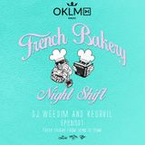 Dj Weedim & Keurvil - French Bakery Night Shift EP29 #OKLMradio (22/07/16)