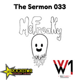 The Sermon 033 W/ McFreaky