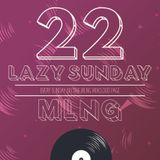 MLNG presents Lazy Sunday #22
