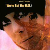 We've Got The JAZZ Vol. 2