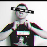 TRUST NO B*TCH