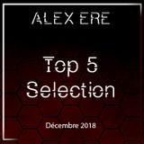 Alex Ere - Top 5 Sélection / Décembre 2018