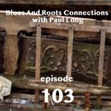 Blues And Roots Connections, with Paul Long: episode 103 (Aretha Franklin)