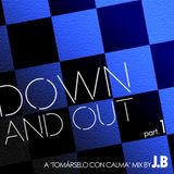 Down & Out - Part.1