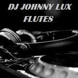 Dj Johnny Lux - Flutes
