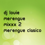 DJ Louie Merengue Mixxx 2-Merengue Clasicos