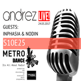Andrez LIVE! S10E25 On 24.03.2017 Guests: Inphasia & Nodin