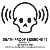 Death Proof Sesssions #3 - 27/11/11 - Part 2 - Benjamin Vial