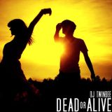 Dj TwinBee - Dead Or Alive