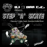 DAN C.E. Presents: STEP & SKATE