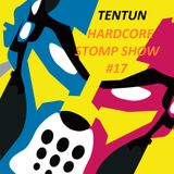 TENTUN-KOOL LONDON (28-09-17) HARDCORE STOMP SHOW #17