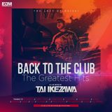 Mixed by TAI IKEZAWA - BACK TO THE CLUB - The Greatest Hits-