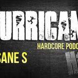 Insane S @Hurricane Hardcore podcast#26