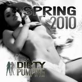 Dirty Pumping - Spring 2010