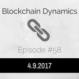 Blockchain Dynamics #58 4/9/2017